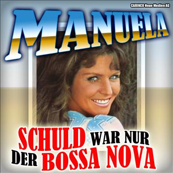 Manuela - Manuela - Schuld war nur der Bossa Nova