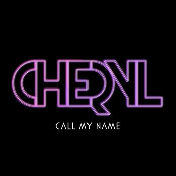 Cheryl - Call My Name