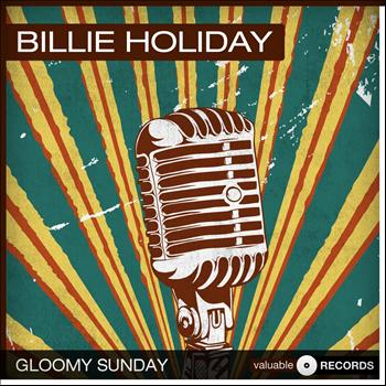 Billie Holiday - Gloomy Sunday