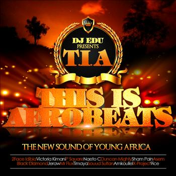 "Dj. Edu - T.I.A ""This Is Afrobeats"""