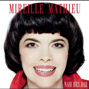 Mireille Mathieu - Nah bei dir
