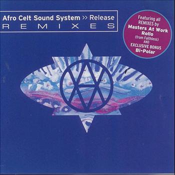 Afro Celt Sound System - Release Remixes