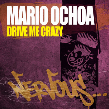 Mario Ochoa - Drive Me Crazy
