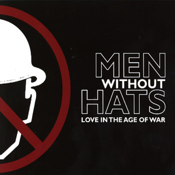Men Without Hats - Love In The Age Of War