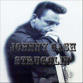 Johnny Cash - Strugglin