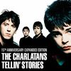 The Charlatans - Tellin' Stories (Expanded Edition) [Remastered]
