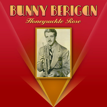 Bunny Berigan - Honeysuckle Rose