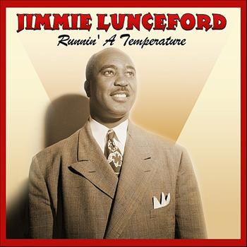 Jimmie Lunceford - Runnin' A Temperature