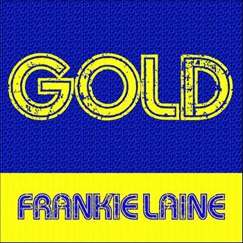 Frankie Laine - Gold: Frankie Laine