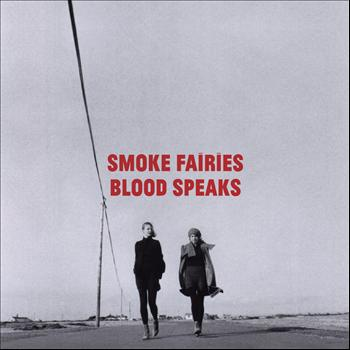 Smoke Fairies - Blood Speaks
