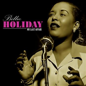 Billie Holiday - My Last Affair