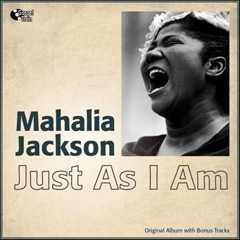 Mahalia Jackson - Just As I Am (Original Album With Bonus Tracks)