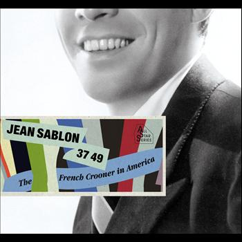 Jean Sablon - Saga All Stars: The French Crooner in America 1937-1949
