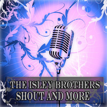 The Isley Brothers - Shout and More