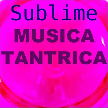 Sublime - Musica tantrica