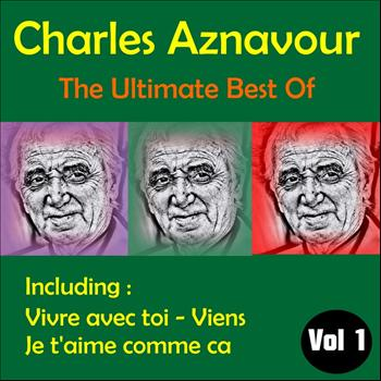 Charles Aznavour - The Ultimate Best of, Volume 1