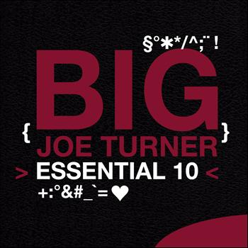 Big Joe Turner - Essential 10