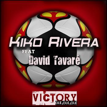 Kiko Rivera feat. David Tavare - Victory (Ole Ole Ole)