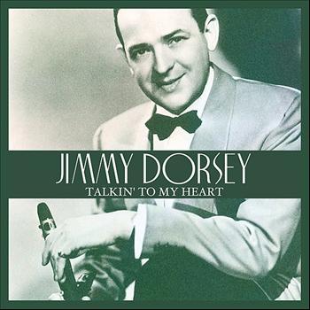 Jimmy Dorsey - Talkin' To My Heart