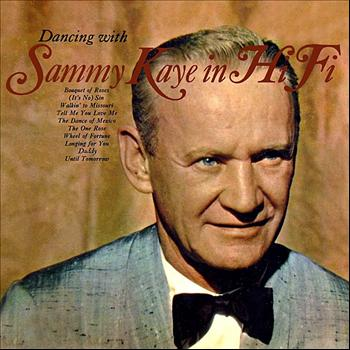 Sammy Kaye - Dancing With Sammy Kaye In Hi Fi