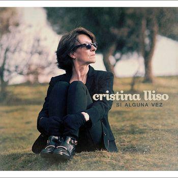 Cristina Lliso - Si Alguna Vez