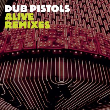Dub Pistols - Alive