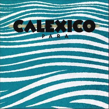 Calexico - Para - Single