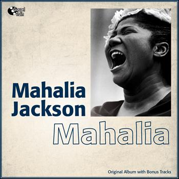 Mahalia Jackson - Mahalia (Original Album With Bonus Tracks)