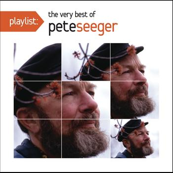 Pete Seeger - Playlist: The Very Best Of Pete Seeger