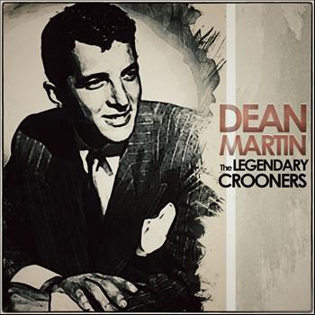 Dean Martin - The Legendary Crooners - Dean Martin