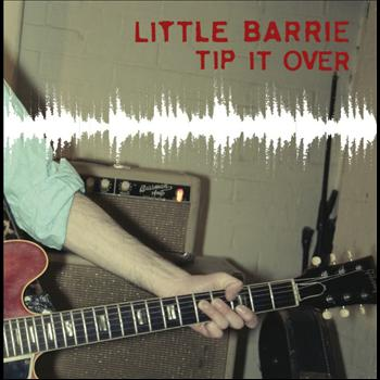 Little Barrie - Tip It Over