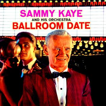 Sammy Kaye - Ballroom Date