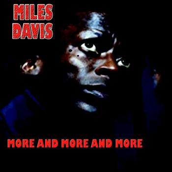 Miles Davis - More And More And More
