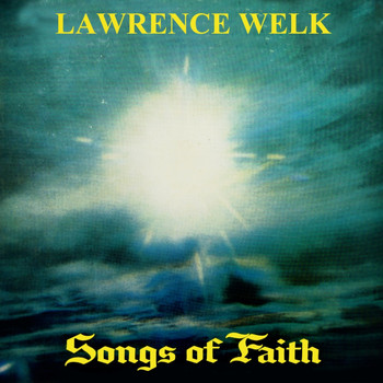 Lawrence Welk - Songs Of Faith