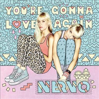 Nervo - You're Gonna Love Again