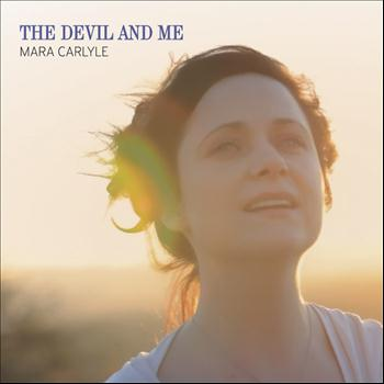 Mara Carlyle - The Devil And Me
