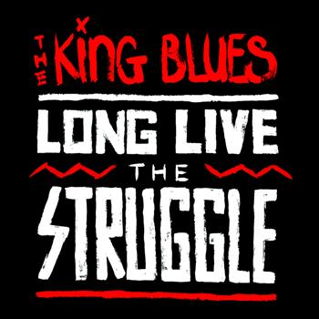 The King Blues - Long Live The Struggle