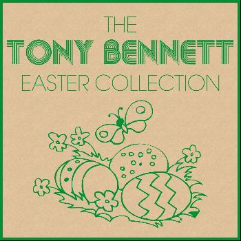 Tony Bennett - The Tony Bennett Easter Collection