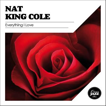 Nat King Cole - Everything I Love