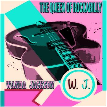 Wanda Jackson - The Queen of Rockabilly
