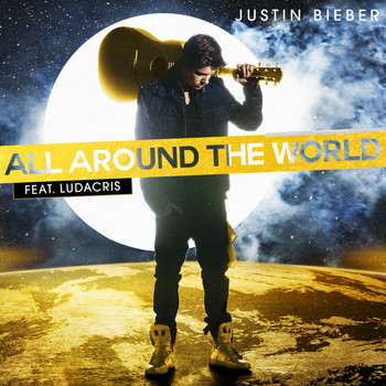 Justin Bieber / Ludacris - All Around The World