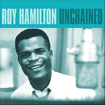 Roy Hamilton - Unchained