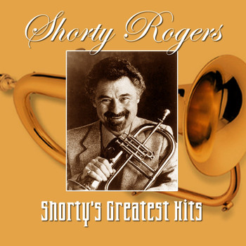 Shorty Rogers - Shorty's Greatest Hits