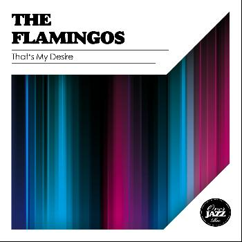 The Flamingos - That's My Desire