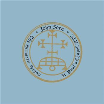 John Zorn - The Hermetic Organ