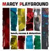 Marcy Playground - Lunch, Recess & Detention