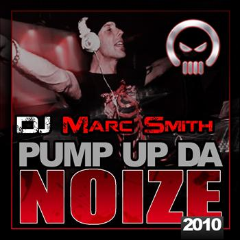 Marc Smith - Pump Up The Noize 2010 E.P.