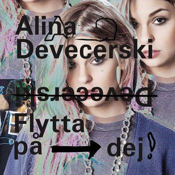 Alina Devecerski - Flytta på dej (Du måste flytta på dig)