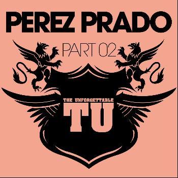 Perez Prado - The Unforgettable Perez Prado, Pt. 2