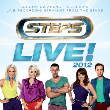 Steps - Live! 2012 - O2 Arena, London